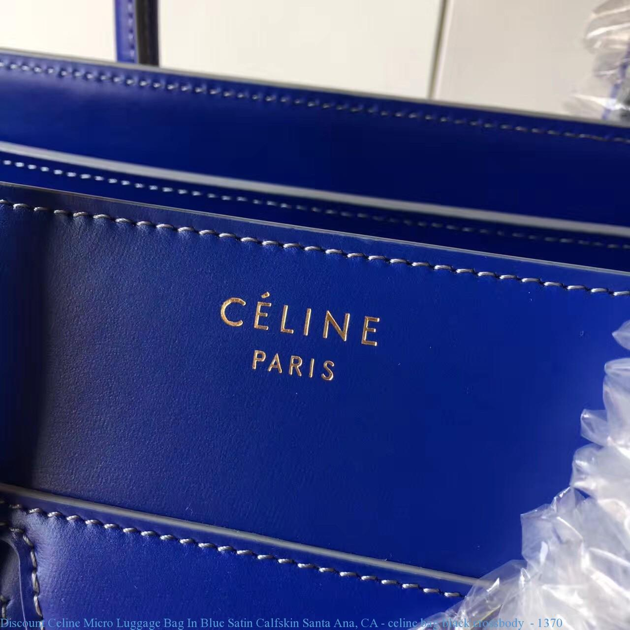 a63e235f03b6 Discount Celine Micro Luggage Bag In Blue Satin Calfskin Santa Ana ...